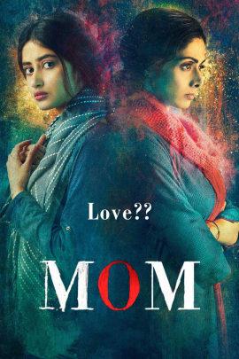 Watch Mom Full movie Online In Full HD | ZEE5